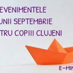 Evenimentele lunii septembrie pentru copiii clujeni