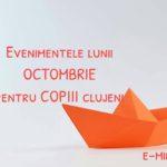 Evenimentele lunii OCTOMBRIE pentru copiii clujeni