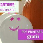 FANTOME: 4 experimente pentru copii + Printabile GRATIS!